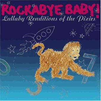 Rockabye Baby! - Lullaby Renditions of the Pixies [CD] USA import