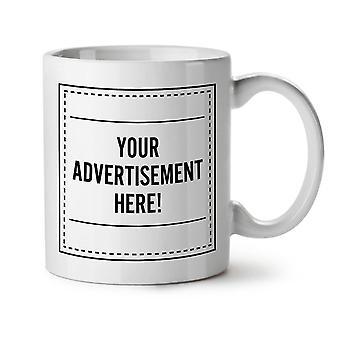 Advertisement Here Funny NEW White Tea Coffee Ceramic Mug 11 oz | Wellcoda