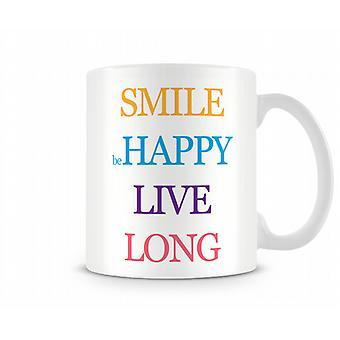 Sorriso felice Vivere a lungo stampato Mug