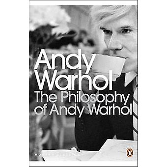 The Philosophy of Andy Warhol - From A to B and Back Again by Andy War