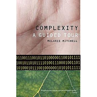 Complexity - A Guided Tour by Melanie Mitchell - 9780199798100 Book