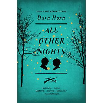 All Other Nights - A Novel by Dara Horn - 9780393338324 Book