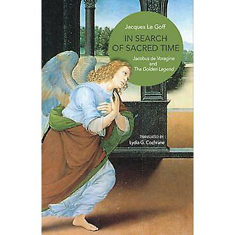 In Search of Sacred Time - Jacobus De Voragine and the Golden Legend b