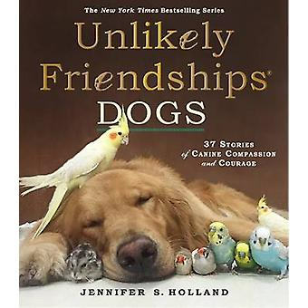 Unlikely Friendships - Dogs by Jennifer S. Holland - 9780761187288 Book