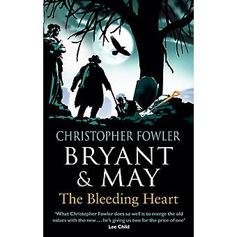 Bryant & May - The Bleeding Heart - Book 11 by Christopher Fowler - 97