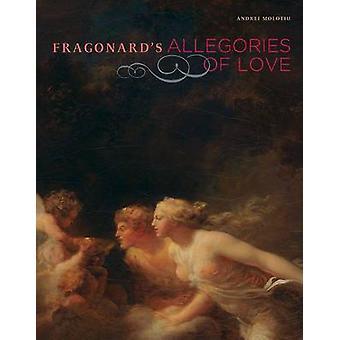 Allégories de Fragonard de l'amour par Andrei Molotiu - Book 9780892368976