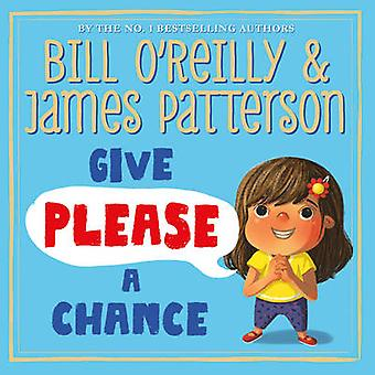 Give Please a Chance by James Patterson - Bill O'Reilly - 97817847568
