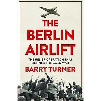 The Berlin Airlift - The Relief Operation that Defined the Cold War by