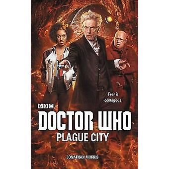 Doctor Who - Plague City by Jonathan Morris - 9781785942709 Book
