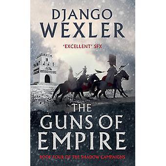 Die Geschütze des Reiches durch Django Wexler - 9781786692016 Buch