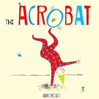 The Acrobat by Gabriel Alborozo - 9781846436338 Book