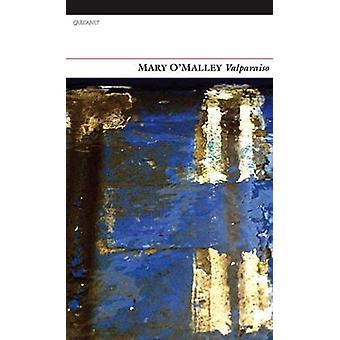 Valparaiso by Mary O'Malley - 9781847771353 Book