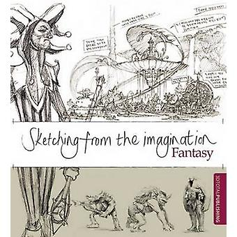 Sketching from the Imagination - Fantasy by Sean Andrew Murray - Publi