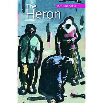 The Heron by Ibrahim Aslan - Elliot Colla - 9789774249297 Book