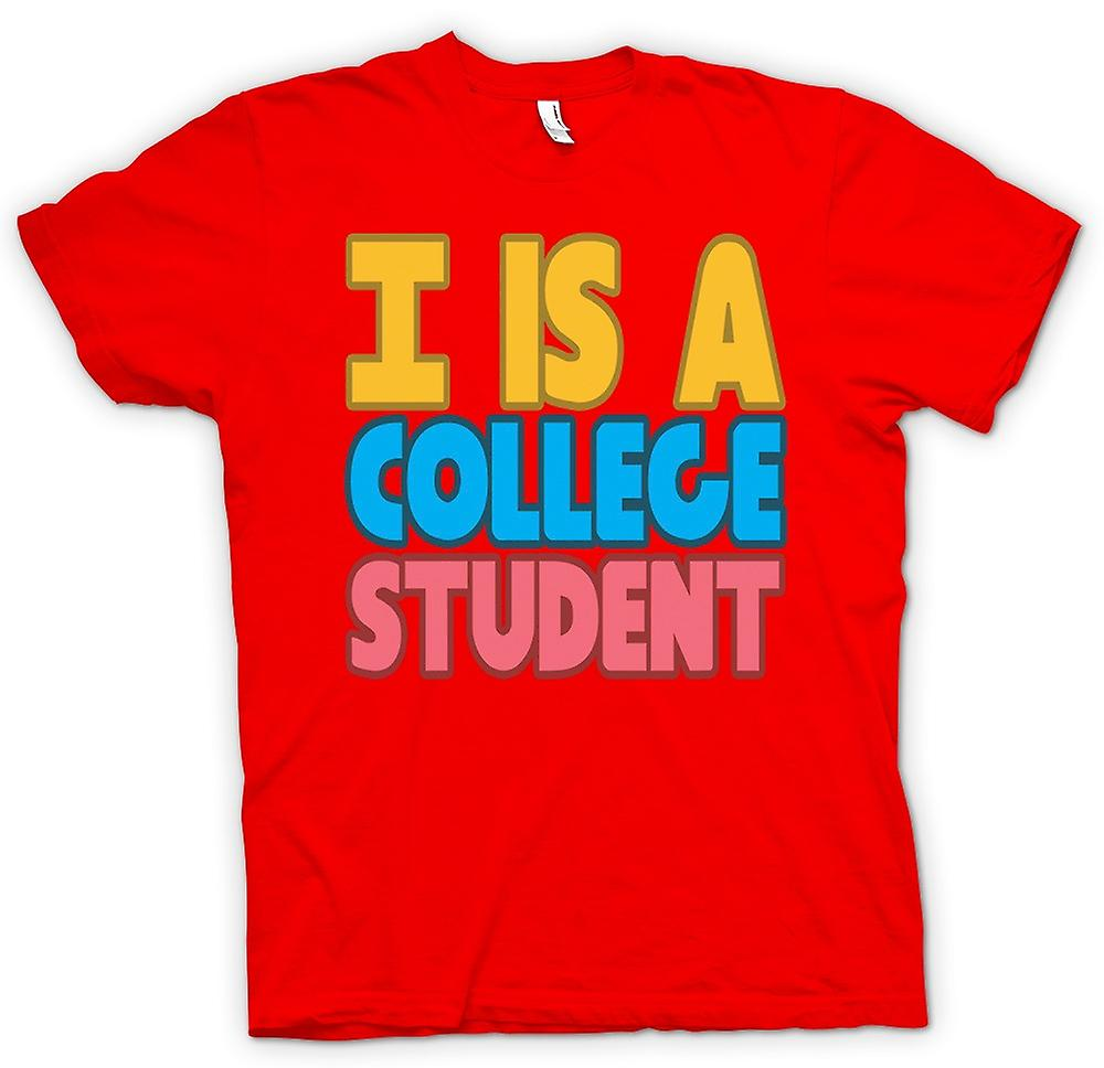 Mens T-shirt - I Is A College Student - Quote