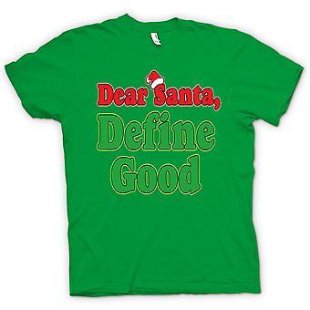 Mens T-shirt - Dear Santa, Define Good - Funny