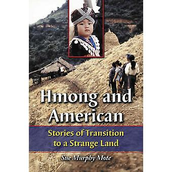 Hmong and American - Stories of Transition to a Strange Land by Sue Mu