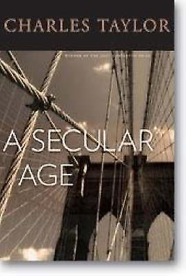 A Secular Age by Charles Taylor - 9780674026766 Book