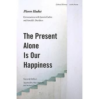The Present Alone is Our Happiness - Conversations with Jeannie Carlie