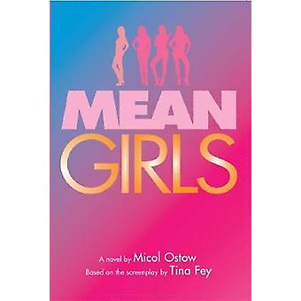 Mean Girls by Micol Ostow - 9781338087567 Book