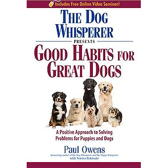 The Dog Whisperer Presents - Good Habits for Great Dogs - A Positive Ap
