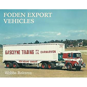 Foden Export Vehicles by Wobbe Reitsma - 9781910456767 Book