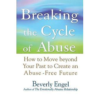 Att bryta missbruk: hur till flytta bortom ditt förflutna att skapa ett missbruk-fri framtid