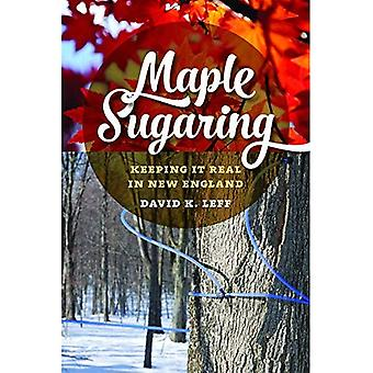 Maple Sugaring: Keeping It Real in New England (Garnet Books)