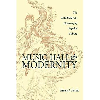 Music Hall and Modernity: Late Victorian Discovery of Popular Culture