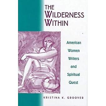Wilderness Within : American Women Writers and Spiritual Quest