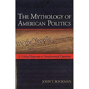 Mythologyen av amerikansk politik: ett kritiskt svar på grundläggande frågor