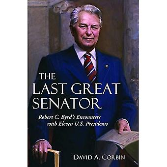 De laatste grote Senator: Robert C. Byrd van ontmoetingen met elf Amerikaanse presidenten