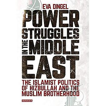 Islamist Politics in Egypt and Lebanon: The Struggle for Power of Hizbullah and the Muslim Brotherhood (Library...