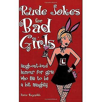 De ruwe grappen voor Bad Girls