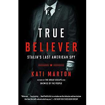 True Believer: Stalin's Last American Spy