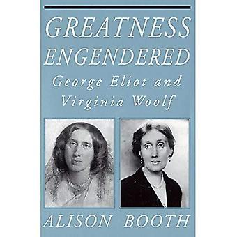 Storhet framkallas: George Eliot och Virginia Woolf (läsa kvinnor skrift)