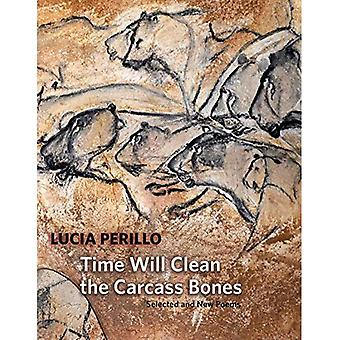 Time Will Clean the Carcass Bones: Selected and� New Poems