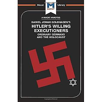Hitler's Willing Executioners: Ordinary Germans and the Holocaust (The Macat Library)