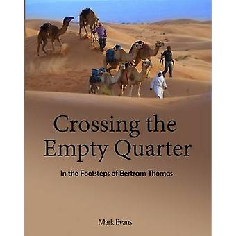 Crossing the Empty Quarter - In the Footsteps of Bertram Thomas by Mar