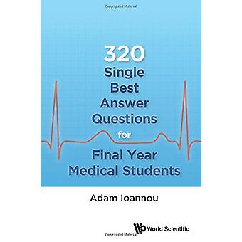 320 Single Best Answer Questions For Final Year Medical Students by A