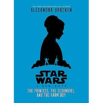 Star Wars: A New Hope the� Princess, the Scoundrel, and the Farm Boy