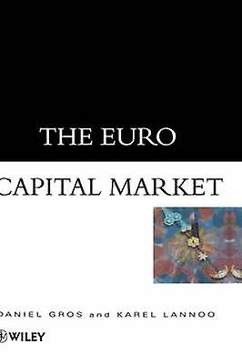 The Euro Capital Market by Gros & Daniel
