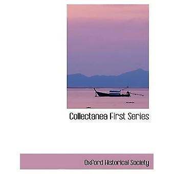 Collectanea First Series by Society & Oxford Historical