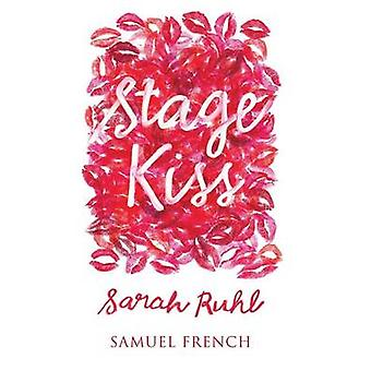 Stage Kiss by Ruhl & Sarah