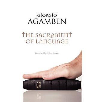 The Sacrament of Language. by Giorgio Agamben by Agamben & Giorgio