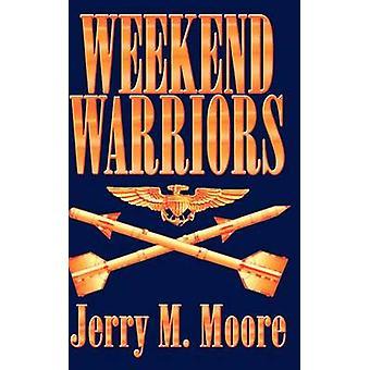 Weekend Warriors par Moore & Jerry M.