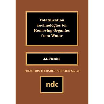 Volatilization Technologies for Removing Organics from Watervolatilization Technologies for Removing Organics from Water by Fleming & J. L.