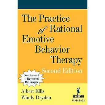 The Practice of Rational Emotive Behavior Therapy by Ellis & Albert