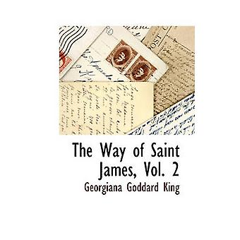 The Way of Saint James Vol. 2 by King & Georgiana Goddard