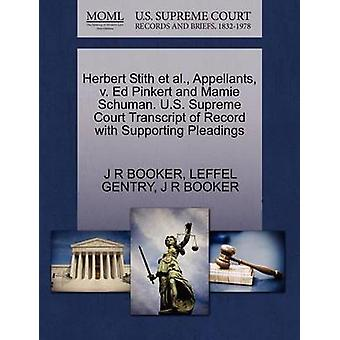 Herbert Stith et al. Appellants v. Ed Pinkert and Mamie Schuman. U.S. Supreme Court Transcript of Record with Supporting Pleadings by BOOKER & J R